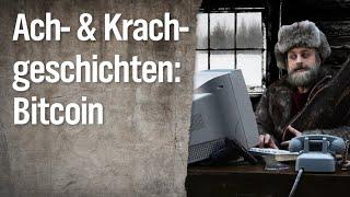 Ach- und Krachgeschichten: Bitcoin