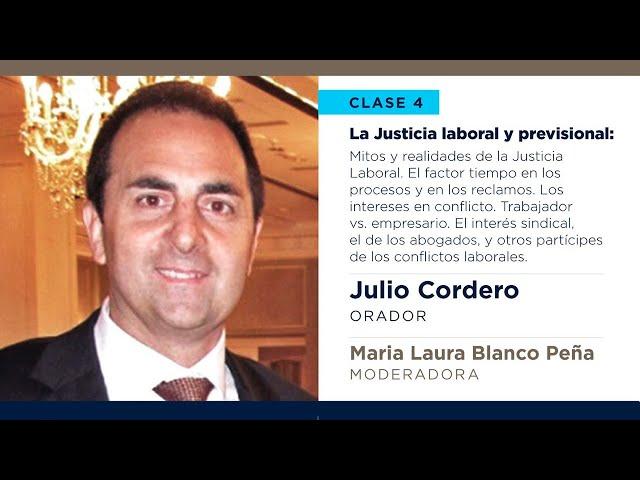 La Justicia Laboral y Previsional -  Julio Cordero | Hablemos de Justicia - Clase 4