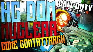 BO3: NUCLEAR ON HARDCORE DOMINATION! - COME CONTATTARCI! (Black Ops 3 Multiplayer gameplay)