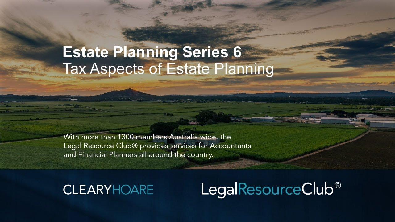 Webinar: Estate Planning Series 6 Tax Aspects of Estate Planning