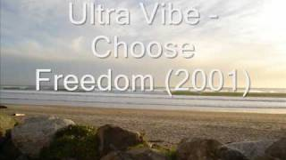 Ultra Vibe - Choose Freedom (2001)