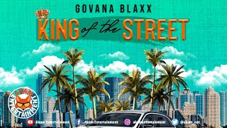 Govana Blaxx - King Of The Street - January 2020