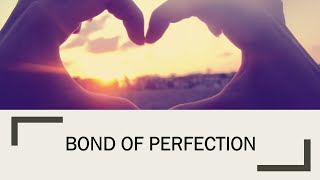 Bond Of Perfection