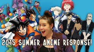 2015 SUMMER ANIME RESPONSE! (Dragon Ball Super, Gangsta, Akagami no Shirayuki-hime, & More!)