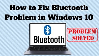 How to Fix Bluetooth Problem in Windows 10