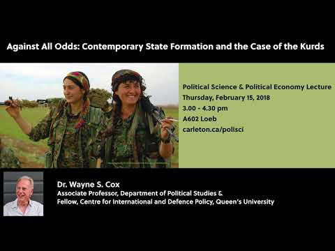Wayne Cox: Against All Odds: Contemporary State Formation and the Case of the Kurds