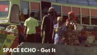 Space Echo - Got It