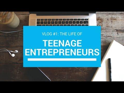 Vlog #1: The life of Teenage Entrepreneurs