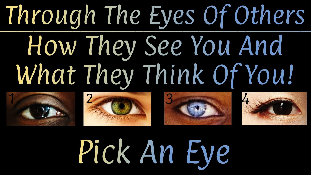 👀Pick An Eye👀 How They Perceive You & What They Think Of You! ~ Any Relationship