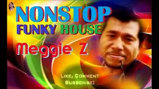 Gambar cover NONSTOP FUNKY HOUSE - Meggie Z.mp4