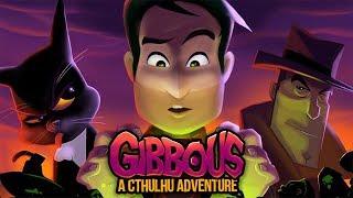 МУЛЬТЯШНАЯ КТУЛХА ► Gibbous - A Cthulhu Adventure