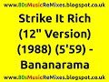 "watch he video of Strike It Rich (12"" Version) - Bananarama 
