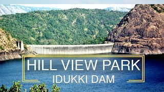 Hill View Park - A Must Visit Place Near Idukki Dam