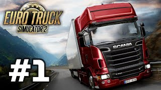 Euro Truck Simulator 2 - Best PC Trucking Experience - Gameplay Walkthrough - Part 1