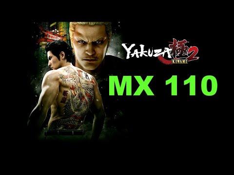 Yakuza Kiwami 2 Gaming MX 110 Benchmark |