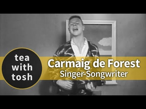 Carmaig de Forest Singer Songwriter on Tea With Tosh