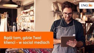 Jak dziś rozwijać biznes w social mediach?   ING Bank Śląski   ESD 2019