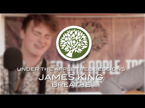 James King - 'Breathe' | UNDER THE APPLE TREE