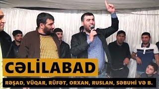 CƏLİLABAD (Resad, Rufet, Vuqar, Orxan, Ruslan, Sebuhi ve b.) Meyxana 2016