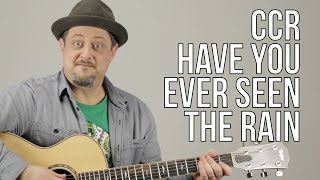 How To Play Creedence Clearwater Revival - Have You Ever Seen The Rain
