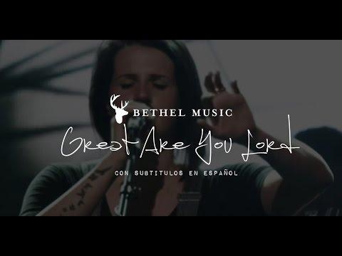 Bethel Music - Great Are You Lord [subtitulado en español]