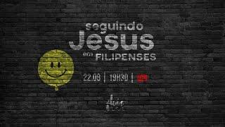 FLUIR Live - Seguindo Jesus em Filipenses | 22/08/2020 | Fp 1.1-11