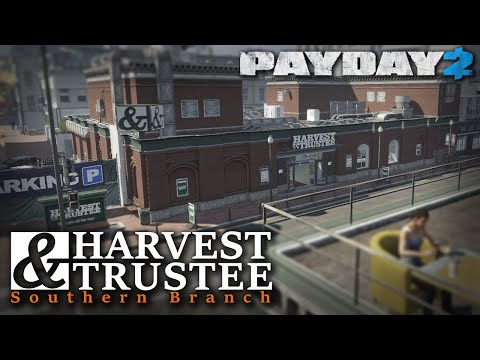 NEW CUSTOM HEIST! Harvest & Trustee: Southern Branch (PAYDAY 2)