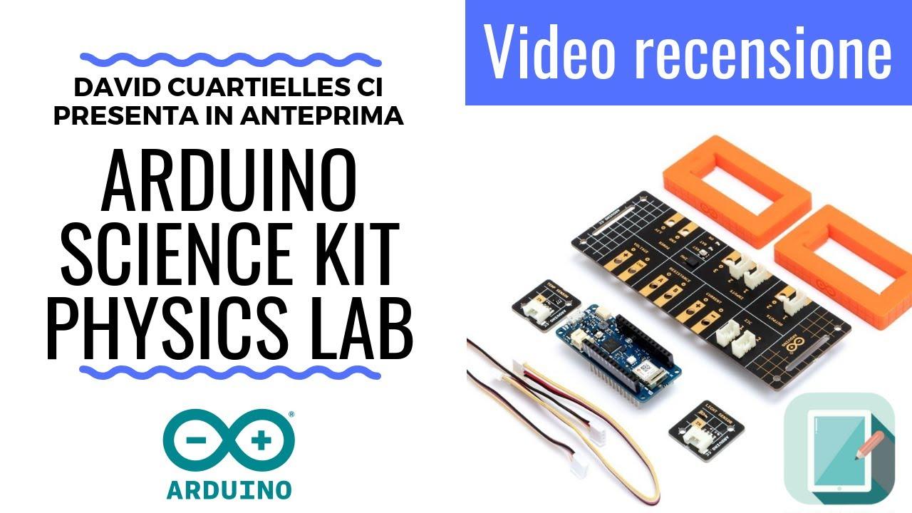 [RECENSIONE] Arduino Science Kit Physics Lab (presentato da David  Cuartielles!)