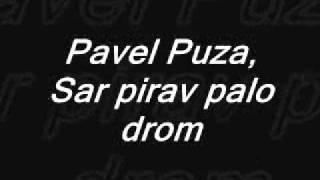 Pavel Puza, Sar pirav palo drom  (RomaneGila)