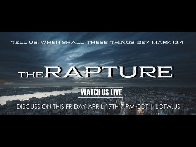 The Rapture | Discussion 4.17.2020