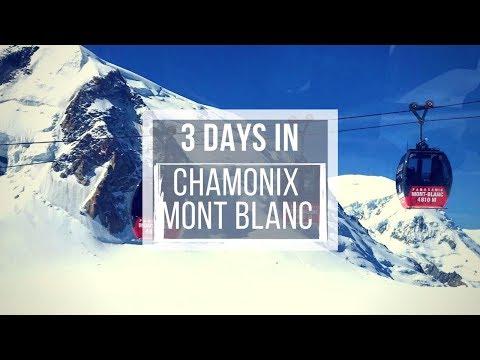 3 Days Itinerary in Chamonix, Mont Blanc