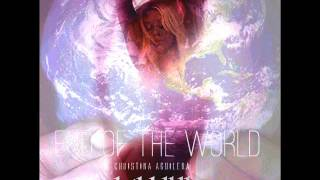 Christina Aguilera - End Of The World (21.12.2012) snippet demo LEAK all around the world lotus