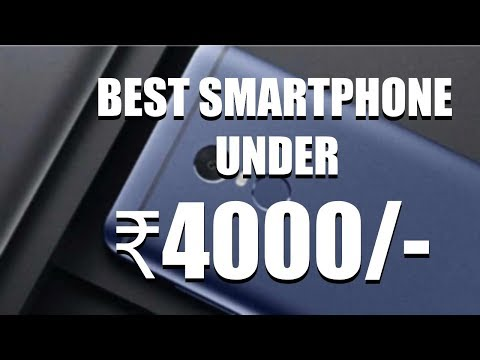 Top 10 Best Smartphones Under Rs 4000 In India 2020