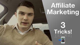 Affiliate Marketing - 3 Tricks damit Kunden bei DIR kaufen!