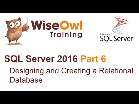 SQL Server 2016 Part 6 - Designing and Creating a Relational Database
