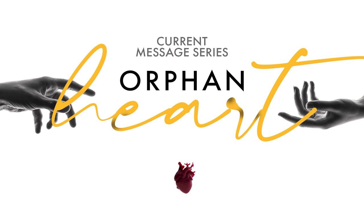 Orphan Heart Pt 1 | Pastor Mauricio Ruiz