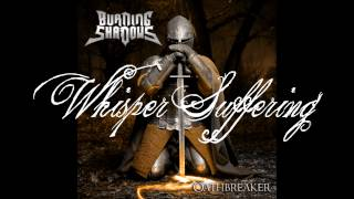 Watch Burning Shadows Whisper Suffering video