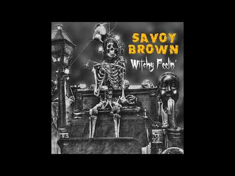 Savoy Brown - Witchy Feelin'