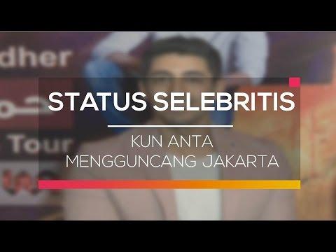 Kun Anta Mengguncang Jakarta - Status Selebritis 05/03/16