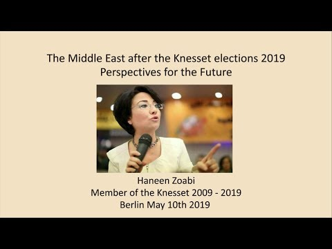 Haneen Zoabi: The Middle East after the Knesset elections - 10 May in Berlin