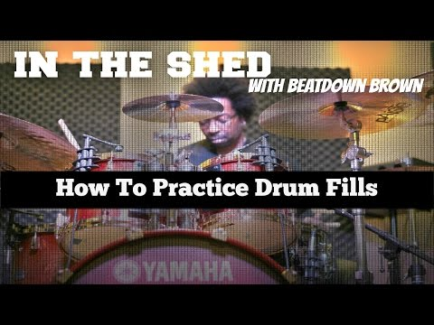 IN THE SHED Ep5 - How To Practice Drum Fills (Beginner & Intermediate)