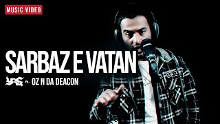 YAS - Sarbaz e Vatan (Soldier) (OFFICIAL MUSIC VIDEO) Feat. OZ N Da Deacon