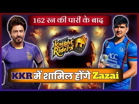 ✓IPL 2019   162 रन की तूफ़ानी पारी के बाद KKR में शामिल होंगे Hazartullah Zazai