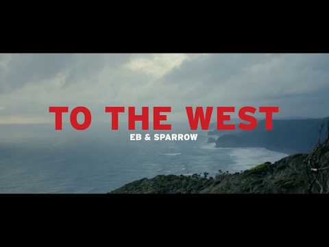 To The West - Eb & Sparrow (Official Music Video)