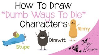 How To Draw Dumb Ways To Die Characters | Stupe, Dimwit, and Ninny
