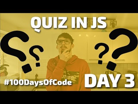 DAY 3 - How To Code A Quiz In Javascript - #100DaysOfCode