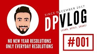 NO NEW YEAR RESOLUTIONS | EVERYDAY RESOLUTIONS 2018 | DPVlog #001