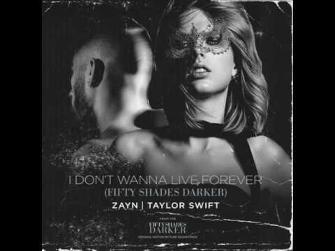 "Zayn Malik ft. Taylor Swift - ""I Don't Wanna Live Forever"" (From Fifty Shades Darker)"