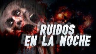 RUIDOS EN LA NOCHE (Creepypasta)   Recordando Terror Psicológico