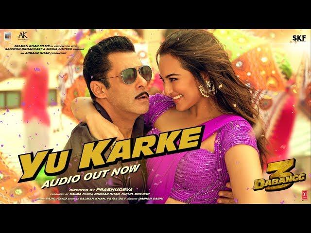 Dabangg 3: YU KARKE | Salman Khan, Sonakshi Sinha, Saiee Manjrekar | Payal Dev | Sajid Wajid